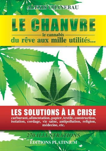 Le chanvre (cannabis): du rêve aux mille utilités... par Alexis Chanebau