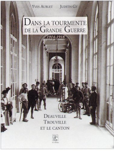 Dans la tourmente de la grande guerre, Deauville-Trouville