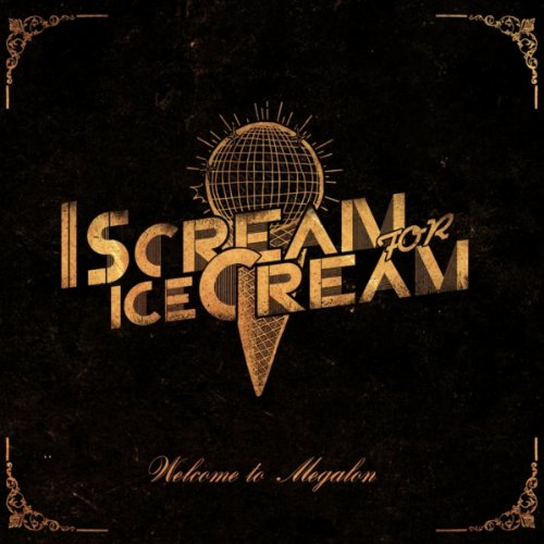 Welcome to Megalon (Cream Ice Scream I)