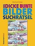 Das dicke bunte Bildersuchrätsel (Finde den Fehler) - Eberhard Krüger
