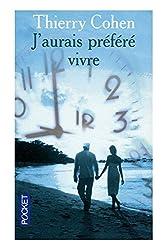 J'aurais préféré vivre / Cohen, Thierry / Réf: 19389