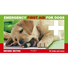 Emergency first aid for dogs - at home and away: Revised Edition