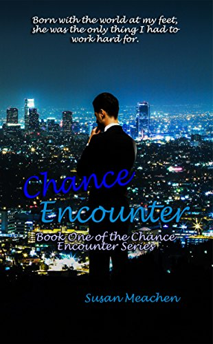 Chance Encounter (Chance Encounters Book Series 1) by [Meachen, Susan]