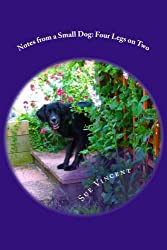 Notes from a Small Dog: Four Legs on Two