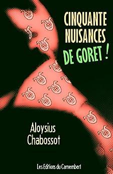 Cinquante Nuisances de Goret ! (French Edition) by [Chabossot, Aloysius]