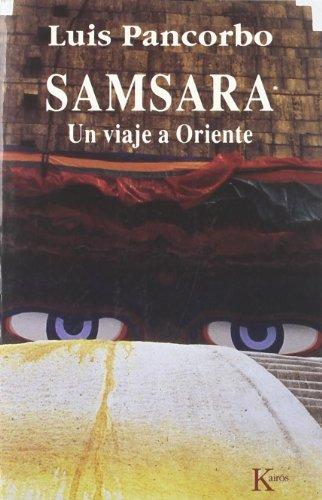 Samsara - Un Viaje a Oriente por Luis Pancorbo