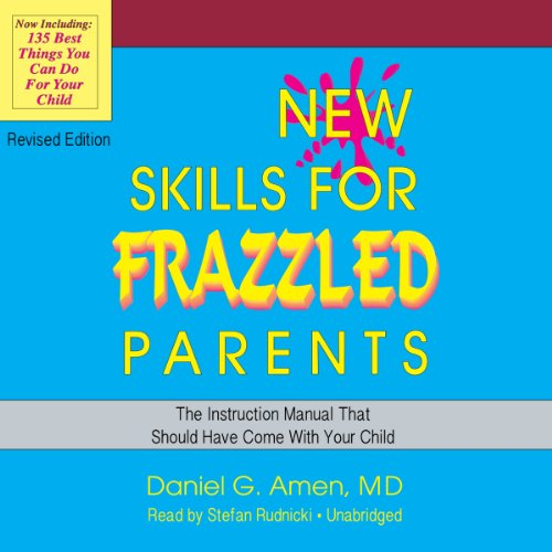 New Skills for Frazzled Parents, Revised Edition  Audiolibri
