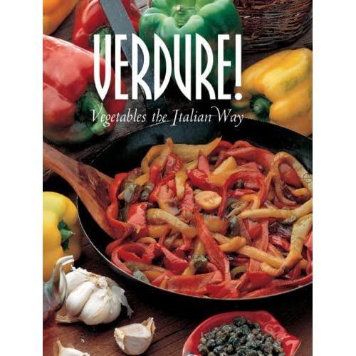 Verdure! Vegetables: The Italian Way