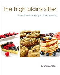 The High Plains Sifter: Retro-Modern Baking for Every Altitude (English Edition)