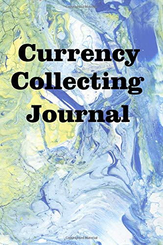 Currency Collecting Journal: Keep track of your currency collection