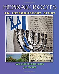 Hebraic Roots: An Introductory Study