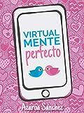 Virtualmente perfecto (Amor virtual nº 1)