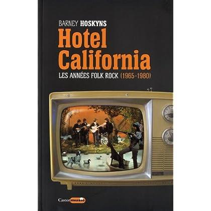 Hôtel California - Les années folk rock 1965-1980
