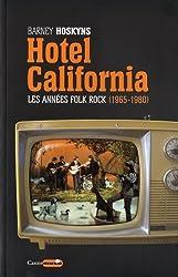 Hotel California : Les années folk rock 1965-1980