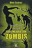 Todo mejora con zombis (SERIES B)