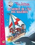 Téa Stilton - Tome 01: Le Secret de l'île des baleines