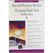 Harvard Business Review on Managing High-Tech Industries (Harvard Business Review Paperback Series) by Marco Iansiti (1999-08-25)