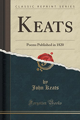 Keats: Poems Published in 1820 (Classic Reprint)