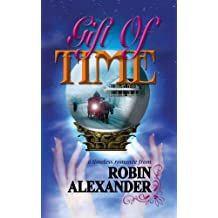 Gift of Time by Robin Alexander (2007-09-17)