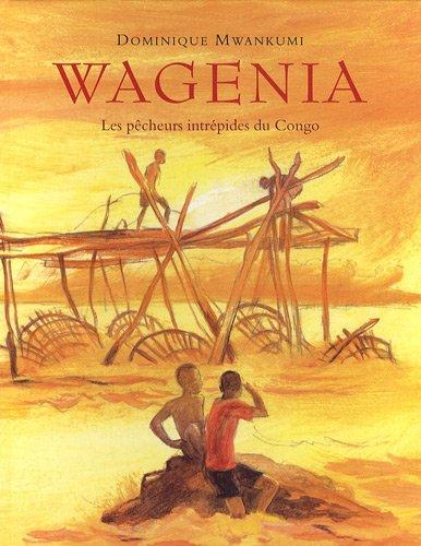 Wagenia : Les pêcheurs intrépides du Congo par Dominique Mwankumi