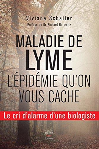 Livres gratuits en ligne Maladie de Lyme, l'épidémie qu'on vous cache: le cri d'alarme d'une biologiste pdf