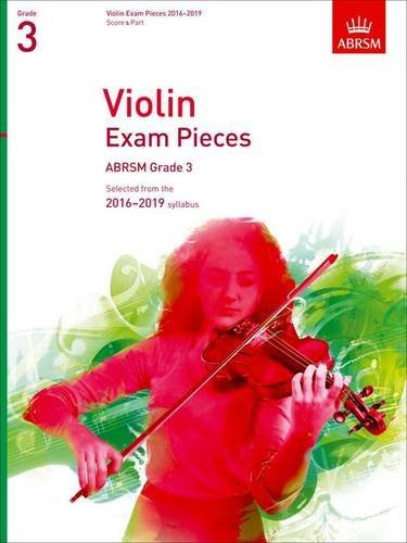 Violin Exam Pieces 2016-2019, ABRSM Grade 3, Score & Part: Selected from the 2016-2019 syllabus (ABRSM Exam Pieces) (July 2, 2015) Sheet music