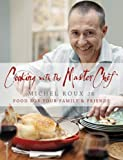 Cooking with The Master Chef: Food For Your Family & Friends (Hardcover)