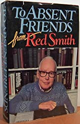 To Absent Friends, from Red Smith