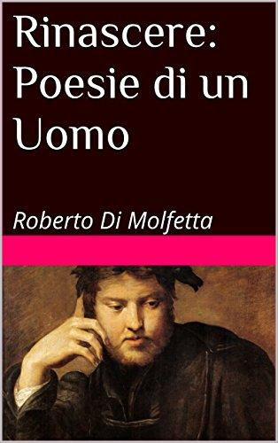 Rinascere: Poesie di un Uomo