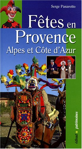 Fêtes en Provence : Alpes du sud et Côte d'Azur