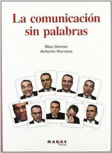 La comunicación sin palabras por Blas Gómez Gómez, Antonio Herrero Sotoca