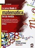 La prova finale di matematica. Materiali per il docente. Per la Scuola media
