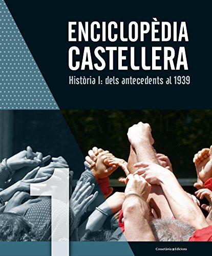 Enciclopèdia Castellera. Història I: Dels Antecedents Al 1939 por Diversos autors