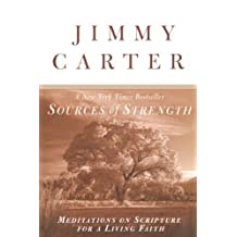 Sources of Strength: Meditations on Scripture for a Living Faith 1st edition by Carter, Jimmy (1999) Taschenbuch