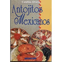 Antojitos Mexicanos / Best Mexican Appetizers