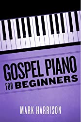 Gospel Piano For Beginners (English Edition)