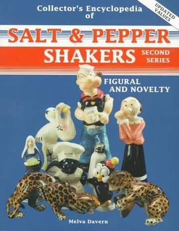 The Collector's Encyclopedia of Salt & Pepper Shakers: Figural and Novelty (Collector's Encyclopedia of Figural & Novelty Salt & Pepper) by Melva Davern (1989-12-03)
