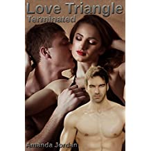 Romance: Love Triangle Terminated (Romance forbidden affair of cheating husband and wife) (shattered love heartbreak gangster romance with kidnapped man) (English Edition)