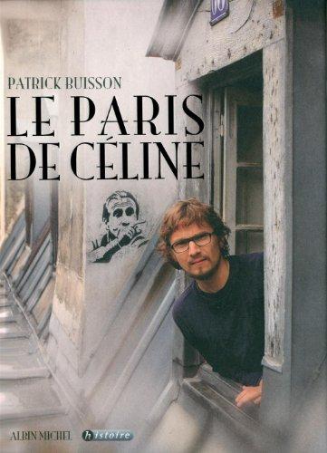 Le Paris de Celine par Patrick Buisson