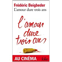 L'Amour Dure Trois Ans (Folio) by Frederic Beigbeder (2002-06-06)