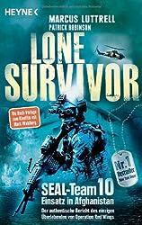 Lone Survivor: SEAL-Team 10 - Einsatz in Afghanistan. Der authentische Bericht des einzigen Überlebenden von Operation Red Wings