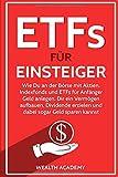 ETFs für Einsteiger: Wie Du an der Börse mit Aktien