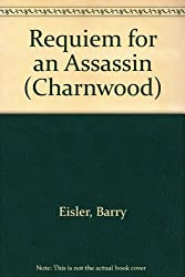 Requiem for an Assassin (Charnwood) by Barry Eisler (2009-01-06)