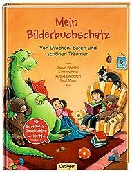 Mein Bilderbuchschatz. Von Drachen, Bären und: Mein Bilderbuchschatz. Von Drachen, Bären und schönen Träumen