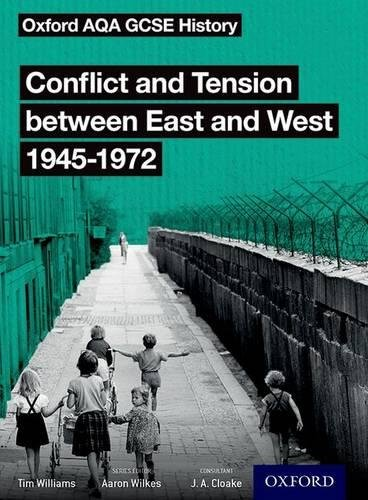 Oxford AQA GCSE History: Conflict and Tension between East and West 1945-1972 Student Book