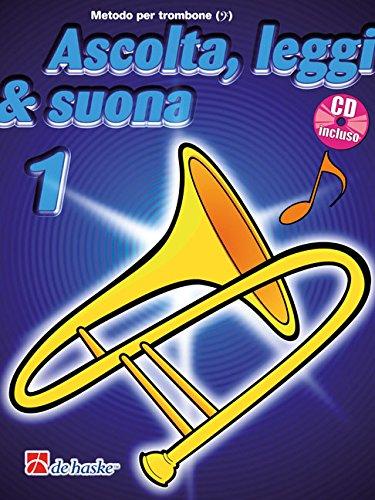 Ascolta, Leggi & Suona 1   Metodo per trombone BC + CD