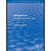 Bestsellers (Routledge Revivals): Popular Fiction of the 1970s
