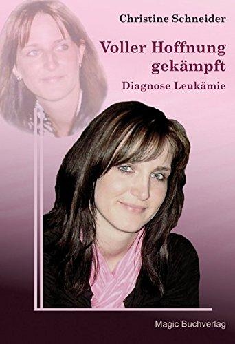 Voller Hoffnung gekämpft - Diagnose Leukämie (Erfahrungen)