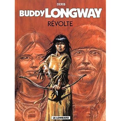 Buddy Longway, tome 19 : Révolte