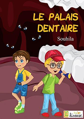 Le palais dentaire  [histoire illustrée pour les enfants] (L@ liseuse Junior)
